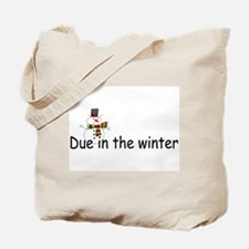 Due In The Winter Tote Bag