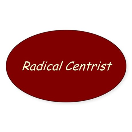 Radical Centrist Oval Sticker