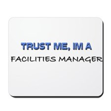 Trust Me I'm a Facilities Manager Mousepad