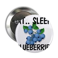 "Eat ... Sleep ... BLUEBERRIES 2.25"" Button"