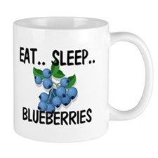 Eat ... Sleep ... BLUEBERRIES Mug