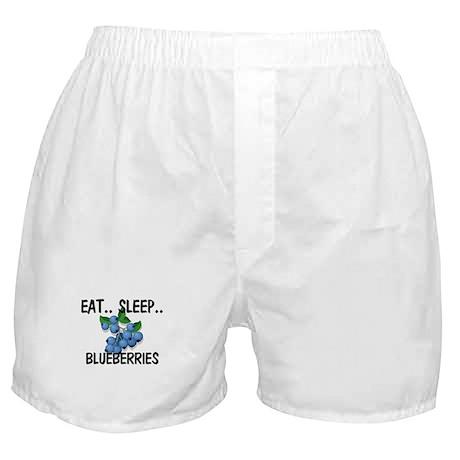 Eat ... Sleep ... BLUEBERRIES Boxer Shorts