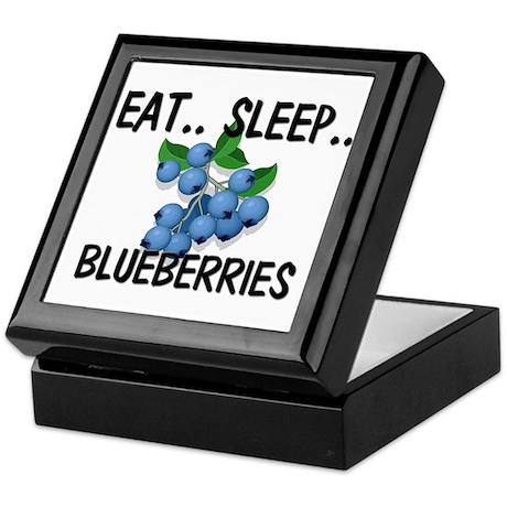 Eat ... Sleep ... BLUEBERRIES Keepsake Box