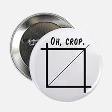 """Oh, Crop 2.25"""" Button"""