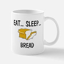Eat ... Sleep ... BREAD Mug