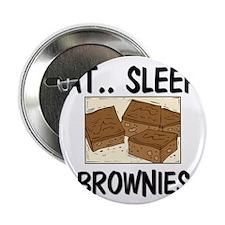 "Eat ... Sleep ... BROWNIES 2.25"" Button"