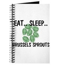 Eat ... Sleep ... BRUSSELS SPROUTS Journal