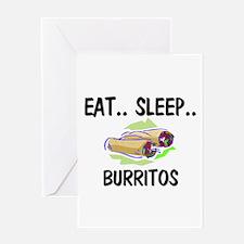Eat ... Sleep ... BURRITOS Greeting Card