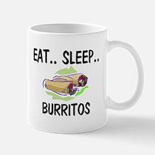 Eat ... Sleep ... BURRITOS Mug