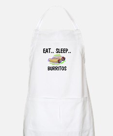 Eat ... Sleep ... BURRITOS BBQ Apron