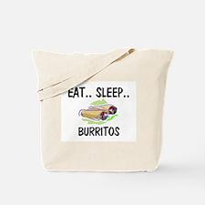 Eat ... Sleep ... BURRITOS Tote Bag