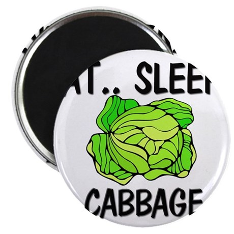 Eat ... Sleep ... CABBAGE Magnet