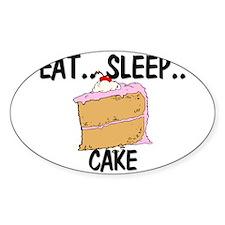 Eat ... Sleep ... CAKE Oval Decal