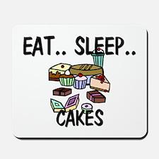 Eat ... Sleep ... CAKES Mousepad