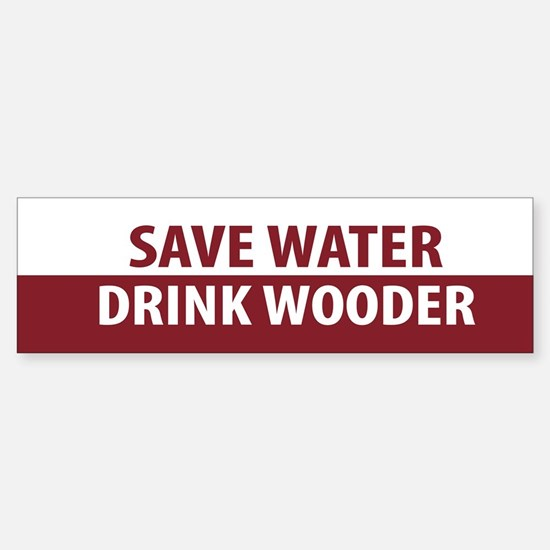 Drink Wooder Bumper Bumper Bumper Sticker