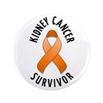 "Kidney Cancer Survivor 3.5"" Button"