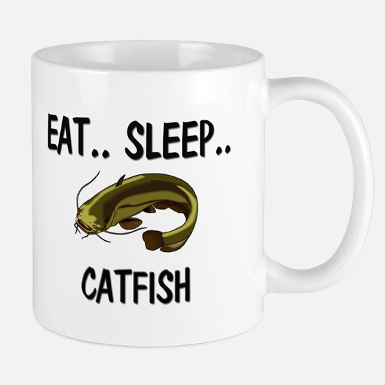 Eat ... Sleep ... CATFISH Mug