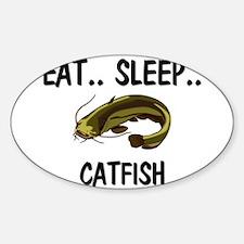 Eat ... Sleep ... CATFISH Oval Decal