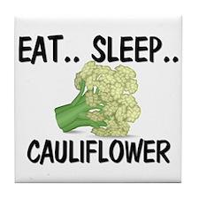 Eat ... Sleep ... CAULIFLOWER Tile Coaster