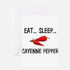 Eat ... Sleep ... CAYENNE PEPPER Greeting Card