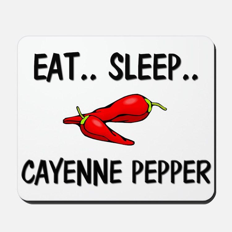 Eat ... Sleep ... CAYENNE PEPPER Mousepad