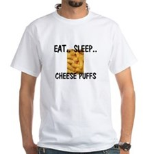 Eat ... Sleep ... CHEESE PUFFS Shirt