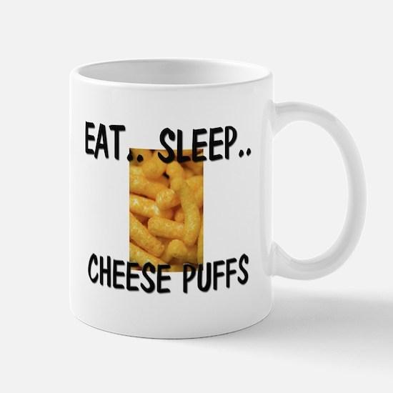 Eat ... Sleep ... CHEESE PUFFS Mug