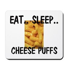 Eat ... Sleep ... CHEESE PUFFS Mousepad