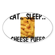 Eat ... Sleep ... CHEESE PUFFS Oval Decal