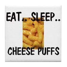 Eat ... Sleep ... CHEESE PUFFS Tile Coaster
