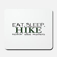 Eat Sleep Hike Mousepad