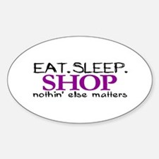 Eat Sleep Shop Oval Decal