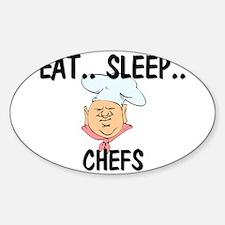 Eat ... Sleep ... CHEFS Oval Decal