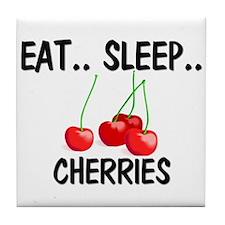 Eat ... Sleep ... CHERRIES Tile Coaster