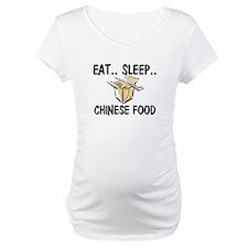Eat ... Sleep ... CHINESE FOOD Shirt