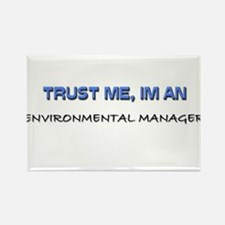 Trust Me I'm an Environmental Manager Rectangle Ma