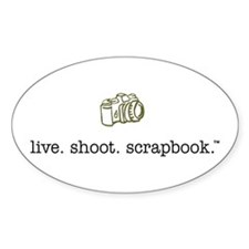 live. shoot. scrapbook. - Oval Decal