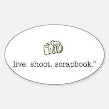 live. shoot. scrapbook. - Oval Decal