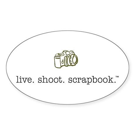 live. shoot. scrapbook. - Oval Sticker