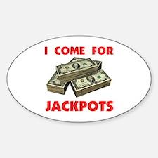 JACKPOTS TURN ME ON Oval Decal