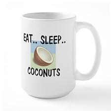 Eat ... Sleep ... COCONUTS Mug