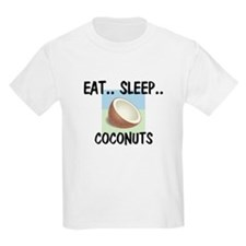Eat ... Sleep ... COCONUTS T-Shirt