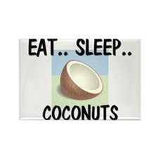 Eat ... Sleep ... COCONUTS Rectangle Magnet