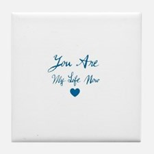 You Are My Life Now Tile Coaster