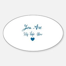You Are My Life Now Oval Decal
