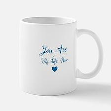 You Are My Life Now Mug