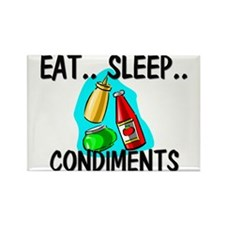 Eat ... Sleep ... CONDIMENTS Rectangle Magnet