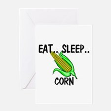 Eat ... Sleep ... CORN Greeting Card