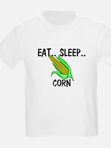 Eat ... Sleep ... CORN T-Shirt