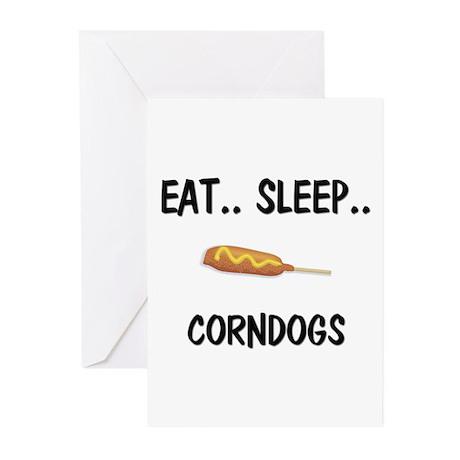 Eat ... Sleep ... CORNDOGS Greeting Cards (Pk of 1